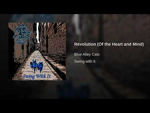 Blue Alley Cats - Revolution (Of The Heart And Mind)