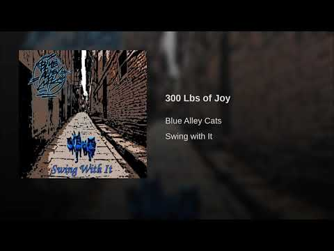 Blue Alley Cats - 300 Lbs Of Joy