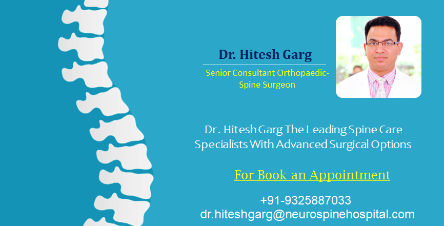 Dr. Hitesh Garg The Leading Spine Care Specialists With Advanced Surgical Options