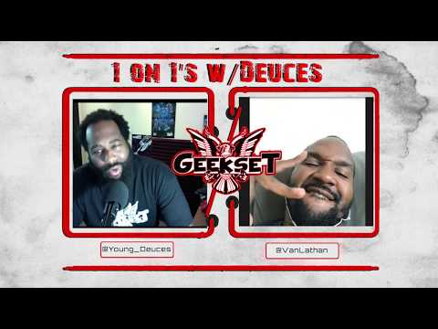 Van Lathan talks Geek & Hip-Hop Culture, Comics, Anime & More | Season 1 Ep. 6 | 1 on 1's w/Deuces