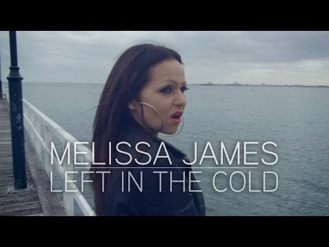 Melissa James - Left in the Cold Official Music Video