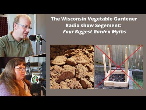 Segment of S4E11 Four big garden myths, The Wisconsin Vegetable Gardener radio show