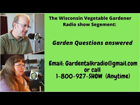 Segment 4 of S4E11 Garden questions answered mid May - The Wisconsin Vegetable Gardener radio show