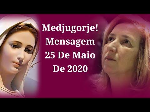 Medjugorje! Mensagem 25 de Maio de 2020.