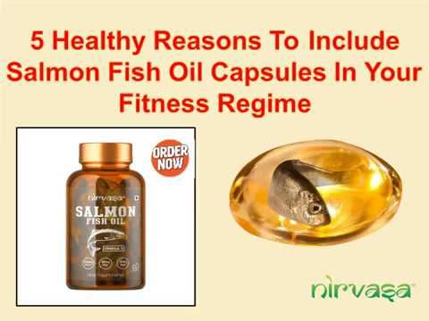 Add Salmon Fish Oil Capsules In Your Fitness Regime