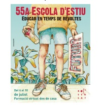 INSCRIPCIÓ 55ª ESCOLA D'ESTIU : EDUCAR EN TEMPS DE REVOLTES