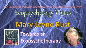 Ecopsychology Voices Interview with Mary-Jayne Rust and Eric Windhorst