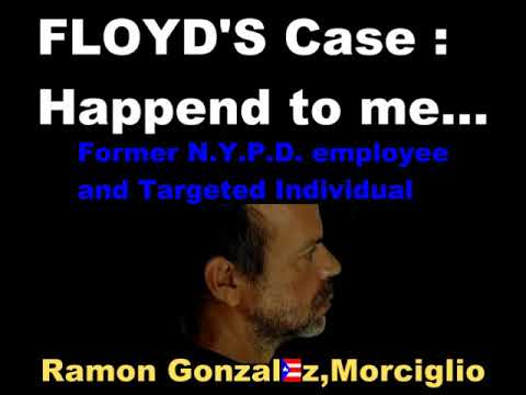 Targeted Individuals Floyd's case happend to me...