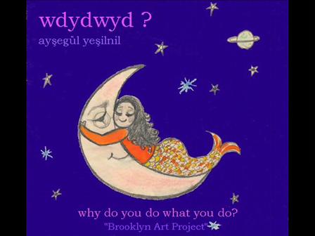 """""""FOR"""" By AYŞEGÜL YEŞİLNİL / For WDYDWYD ?"""