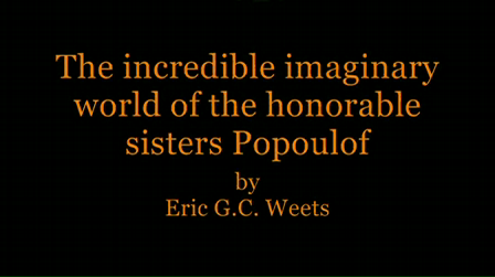 The incredible imaginary world of the honorable sisters Popoulof. Version 2