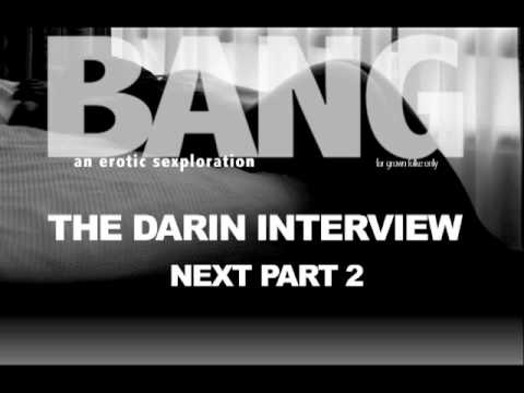 BANG - The Darin Interview - Part 1