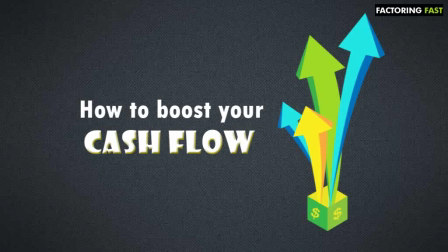 HOW TO BOOST YOUR CASH FLOW FOR BUSINESS