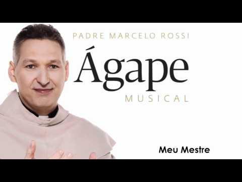 Padre Marcelo Rossi | 2011 - Ágape Musical: Meu Mestre