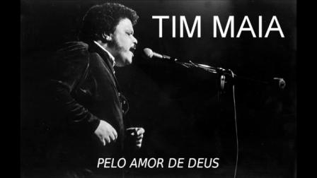 PELO AMOR DE DEUS - TIM MAIA