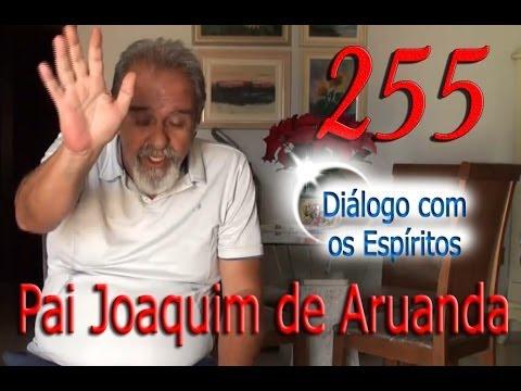 Diálogo 255 - Entidade: Pai Joaquim de Aruanda - Firmino José Leite