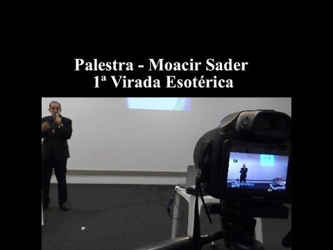 Palestra de Moacir Sader na 1ª Virada Esotérica em São Paulo (13/12/14)