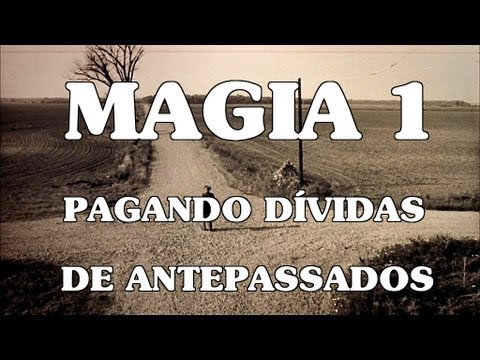 MAGIA FORTE ,  PAGANDO DÍVIDAS DE ANTEPASSADOS