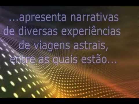 vídeo - livro Casos de viagem astral - Moacir Sader