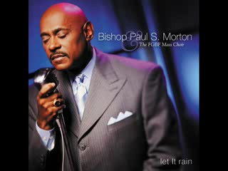 I Need Thee Bishop Paul Morton