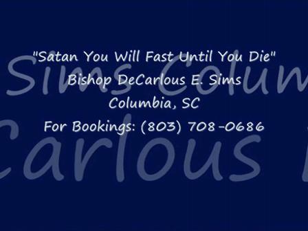 Bishop DeCarlous Sims Preaching