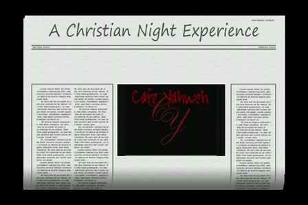 Cafe Yahweh- a Christian Night Experience