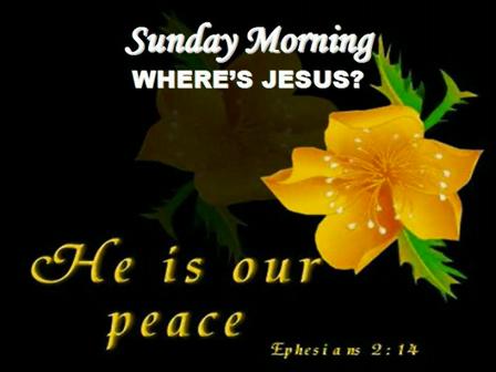 Sunday Morning: Where's Jesus?