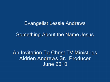 Evangelist Lessie Andrews ( Something About the Name Jesus)