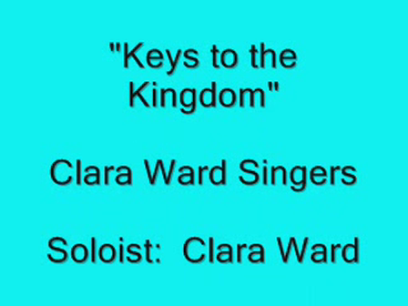 Clara Ward Singers  Keys To The Kingdom