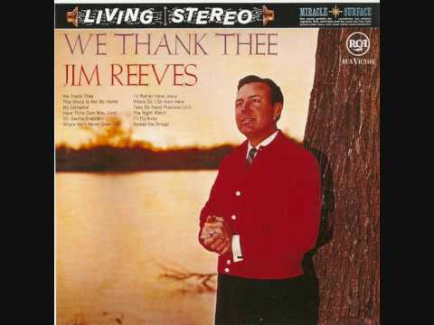 We Thank Thee  - Jim Reeves