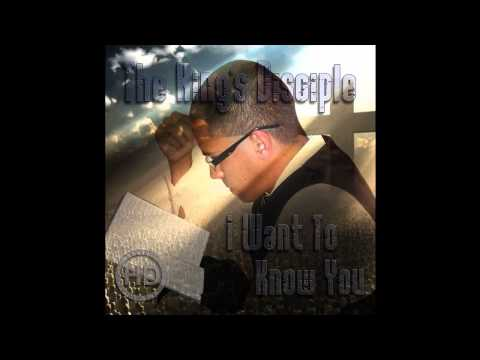 The King's Disciple - I Want to Know You