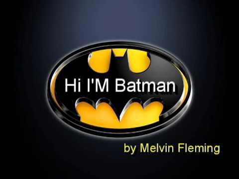 Hi I'm Batman - Melvin Fleming