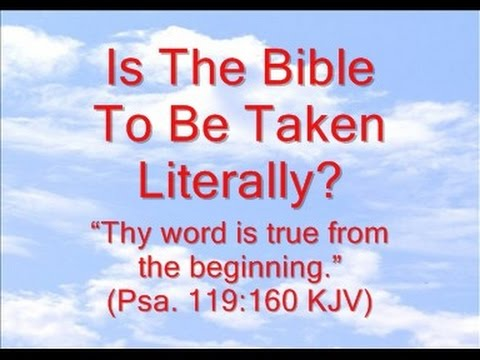 Is The Bible To Be Taken Literally?