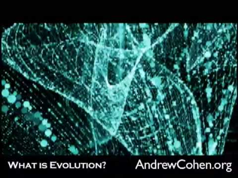 Andrew Cohen: What is Evolution?