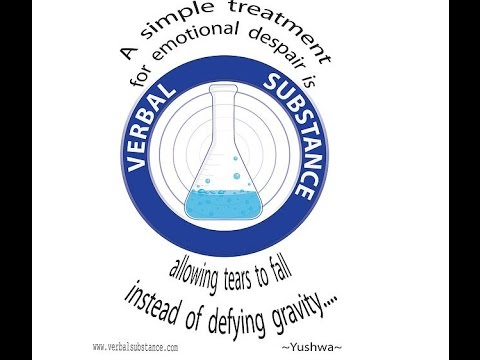 Verbal Substance (Session 2)- Treatment for emotional despair is allowing tears to fall