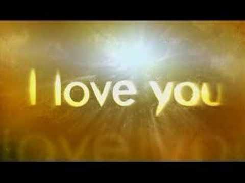""""""" I Love You...""""--- GOD"""