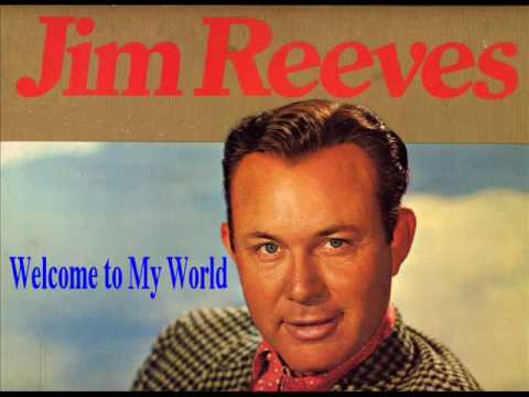 Jim Reeves - Welcome To My World