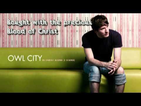 Owl City - In Christ Alone (I Stand) - [Lyrics]