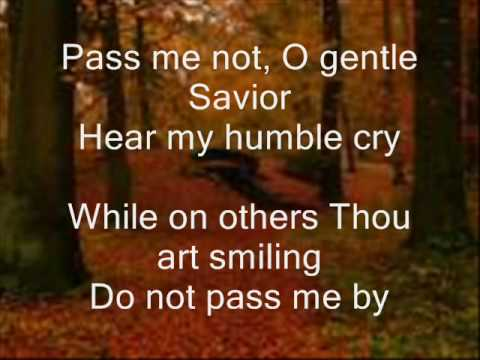 Pass Me Not, O gentle Savior