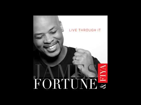 James Fortune & FIYA - Live Through It (Audio Only)