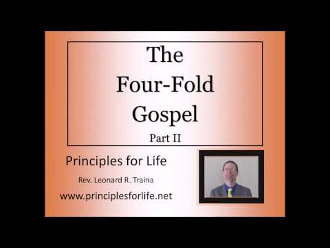 Four Fold Gospel Part 2 Segment 1