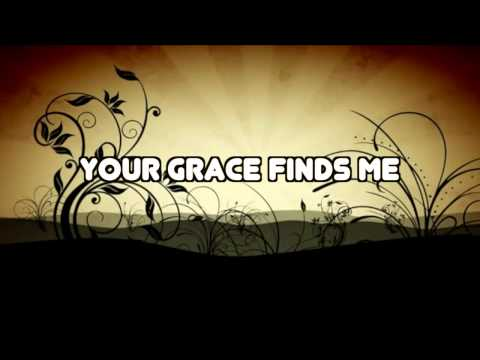"""Your Grace Finds Me""  Matt Redman"