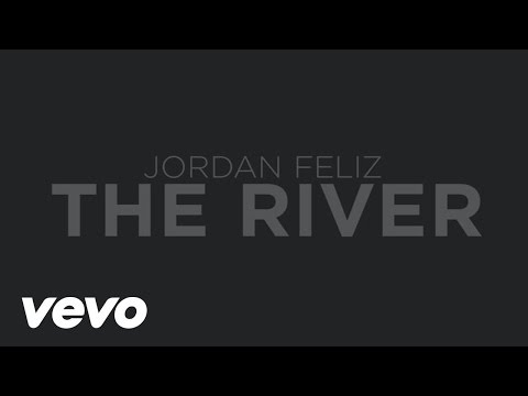 Jordan Feliz - The River (Lyric Video)