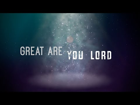 Great Are You Lord w/ Lyrics (All Sons & Daughters)