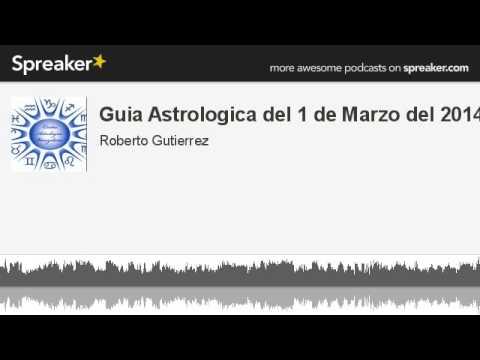 Guia Astrologica del 1 de Marzo del 2014 (hecho con Spreaker)
