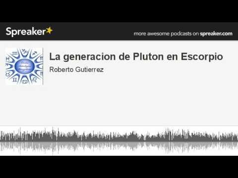 La generacion de Pluton en Escorpio (hecho con Spreaker)
