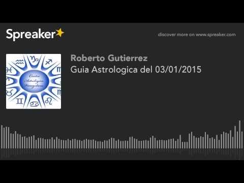 Guia Astrologica del 03/01/2015 (hecho con Spreaker)