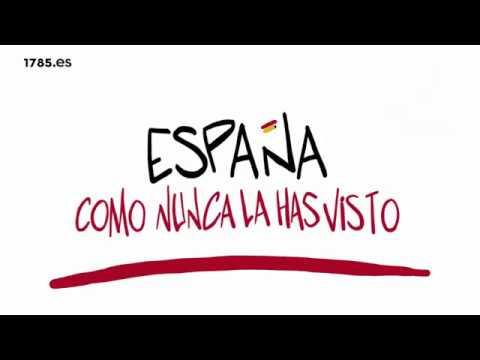 ESPAÑA COMO NUNCA LA HAS VISTO (1785.es)