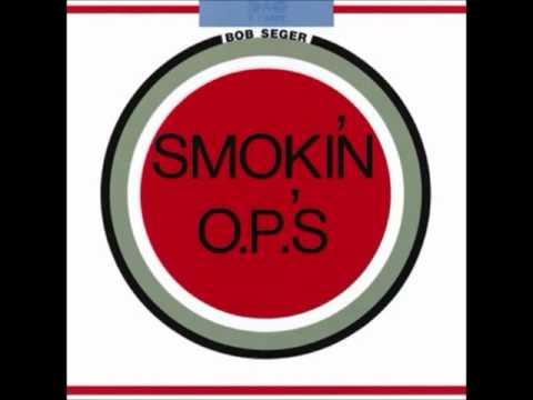 Bob Seger  - Smokin` O P 'S (Full Album 1972)