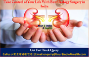 Take Control of Your Life With Best Urology Surgery in India