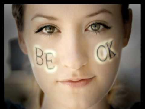 *BE OK*